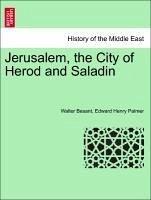 Jerusalem, the City of Herod and Saladin - Besant, Walter Palmer, Edward Henry