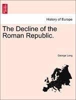 The Decline of the Roman Republic. Vol. III - Long, George