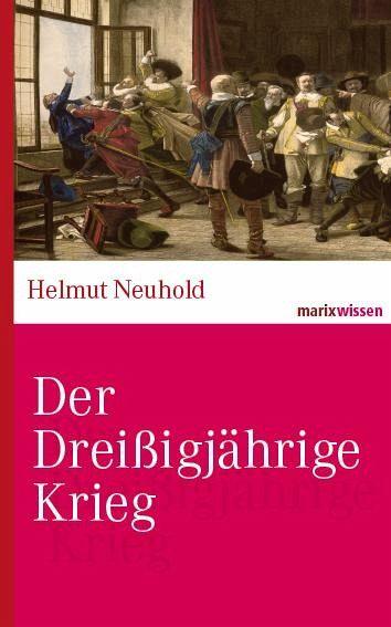 Der Dreißigjährige Krieg - Neuhold, Helmut