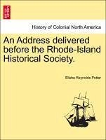 An Address delivered before the Rhode-Island Historical Society. - Potter, Elisha Reynolds