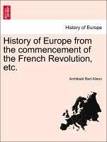 History of Europe from the commencement of the French Revolution, etc. Vol. XIII. - Alison, Archibald Bart
