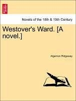 Westover's Ward. [A novel.] Vol. III. - Ridgeway, Algernon