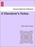 A Wanderer's Notes. Vol. II.