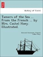 Tamers of the Sea ... From the French ... by Mrs. Cashel Hoey. Illustrated. - Neukomm, Edmond Hoey, Frances Cashel