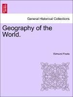 Geography of the World. Part II - Land. - Fowle, Edmund