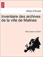 Inventaire des archives de la ville de Malines. Tome Cinquième - Doren, Pierre Joseph van