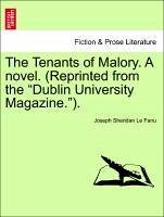 "The Tenants of Malory. A novel. (Reprinted from the ""Dublin University Magazine.""). VOL. I"