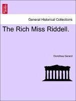 The Rich Miss Riddell. - Gerard, Dorothea