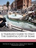 A Traveler's Guide to Italy: The Essential City of Rome