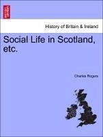 Social Life in Scotland, etc. Vol. III