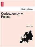 Cudzoziemcy w Polsce. - Liske, Ksawery