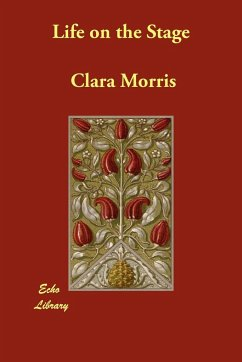 Life on the Stage - Morris, Clara