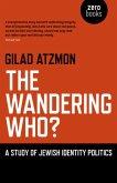 Wandering Who? The - A study of Jewish identity politics