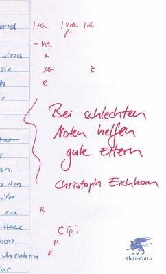 Bei schlechten Noten helfen gute Eltern - Eichhorn, Christoph
