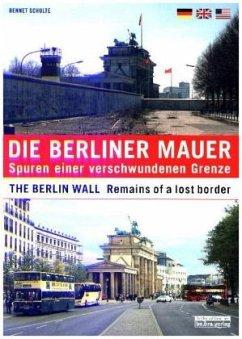Die Berliner Mauer / The Berlin Wall - Schulte, Bennet