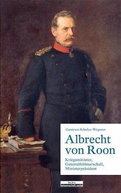 Albrecht von Roon - Schulze-Wegener, Guntram