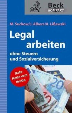 Legal arbeiten ohne Steuern und Sozialversicherung