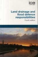 Land Drainage and Flood Defence Responsibilities - Institution of Civil Engineers