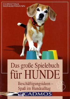 das gro e spielebuch f r hunde von christina sondermann buch b. Black Bedroom Furniture Sets. Home Design Ideas