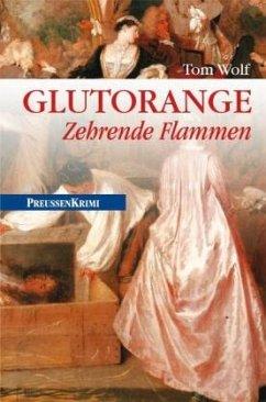 Glutorange / Preußen Krimi Bd.11 - Wolf, Tom