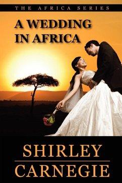 A Wedding in Africa - Carnegie, Shirley