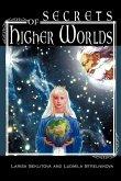 Secrets of Higher Worlds