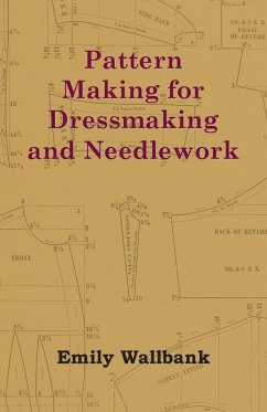 Pattern Making for Dressmaking and Needlework - Wallbank, Emily