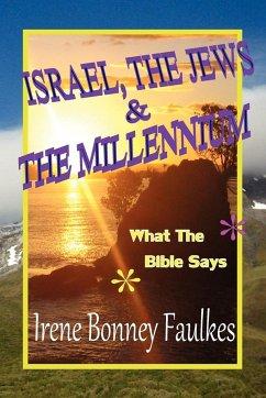 Israel, The Jews & The Millennium