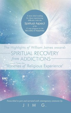 The Highlights of William James towards Spiritual Recovery from Addictions Taken from the