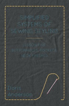 Simplified Systems of Sewing Styling - Lesson Five, Buttonholes, Pockets, Neck Finishes - Anderson, Doris