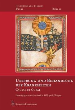 Ursprung und Behandlung der Krankheiten - Hildegard von Bingen;Hildegard von Bingen