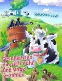 Geschichten, die sich Kühe und Vögel erzählen