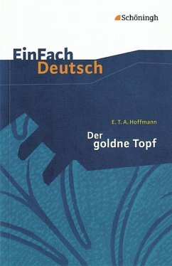Der goldne Topf. EinFach Deutsch Textausgaben - Hoffmann, E. T. A.