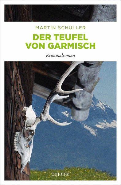 Der Teufel von Garmisch / Kommissar Schwemmer Bd.3 - Schüller, Martin