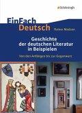 Geschichte der deutschen. Literatur in Beispielen. EinFach Deutsch