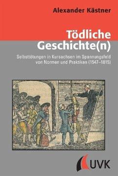 Tödliche Geschichte(n) - Kästner, Alexander