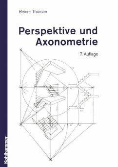 Perspektive und Axonometrie - Thomae, Reiner