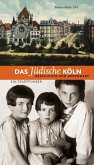 Das jüdische Köln. Geschichte und Gegenwart