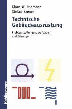 Technische Gebäudeausrüstung - Usemann, Klaus W.; Breuer, Stefan