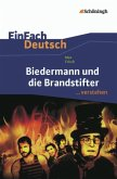 Biedermann und die Brandstifter. EinFach Deutsch ...verstehen