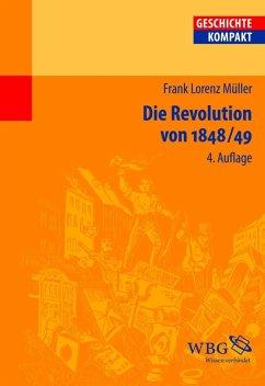Die Revolution von 1848/49 - Müller, Frank L.