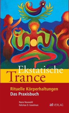 Ekstatische Trance - Nauwald, Nana; Goodman, Felicitas D.