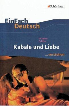 Kabale und Liebe. EinFach Deutsch ...verstehen - Schiller, Friedrich; Ehm, Matthias