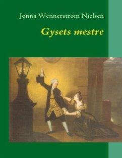 Gysets mestre - Nielsen, Jonna Wennerstrøm