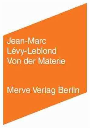 Von der Materie - Lévy-Leblond, Jean-Marc