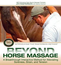 Beyond Horse Massage: A Breakthrough Interactive Method for Alleviating Soreness, Strain, and Tension - Masterson, Jim