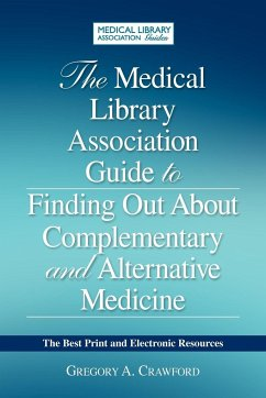The Medical Library Association Guide to Finding Out about Complementary and Alternative Medicine - Crawford, Gregory A.