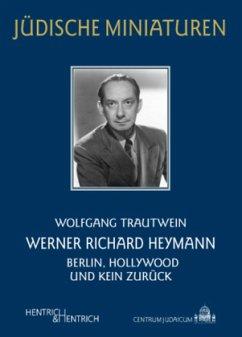Werner Richard Heymann - Trautwein, Wolfgang