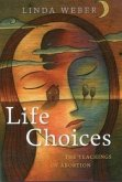Life Choices: The Teachings of Abortion
