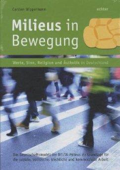 Milieus in Bewegung - Werte, Sinn Religion und Ästhetik in Deutschland - Wippermann, Carsten